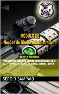 Baixar Preparatório Concurso Polícia Judiciária Civil do MT 2013 – Módulo de Noções de Direito Administrativo pdf, epub, eBook