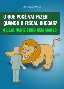 Baixar O que você vai fazer quando o fiscal chegar? O leão não é manso nem bobo pdf, epub, eBook
