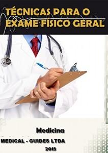 Baixar Exame Fisico Geral: Roteiro pratico para realização do exame fisico geral (Guideline Médico) pdf, epub, ebook