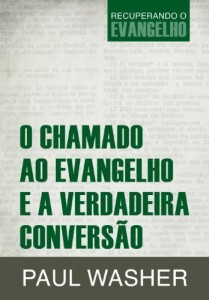 Baixar O Chamado ao Evangelho e a Verdadeira Conversão (Recuperando o Evangelho Livro 2) pdf, epub, eBook