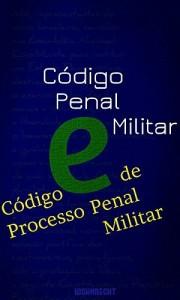 Baixar Código Penal Militar e Código de Processo Penal Militar pdf, epub, ebook
