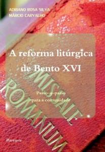 Baixar A reforma litúrgica de Bento XVI: passo-a-passo para a comunidade pdf, epub, eBook
