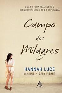 Baixar Campo dos milagres: Uma história real sobre o reencontro com a fé e a esperança pdf, epub, ebook