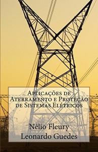 Baixar Aplicaçães de Aterramento e Proteção de Sistemas Elétricos pdf, epub, eBook