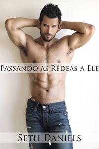 Baixar Passando as Rédeas a Ele: Uma Fantasia Erótica pdf, epub, eBook