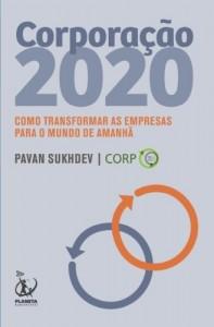 Baixar Corporação 2020: Como transformar as empresas para o mundo de amanhã pdf, epub, ebook