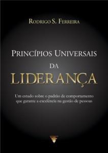 Baixar Princípíos Universais da Liderança – Um estudo sobre o padrão de comportamento que garante a excelência na gestão de pessoas pdf, epub, ebook