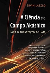 Baixar A Ciência e o Campo Akáshico pdf, epub, eBook