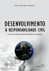 Baixar Desenvolvimento e responsabilidade civil: os riscos e custos do desenvolvimento tecnológico pdf, epub, eBook