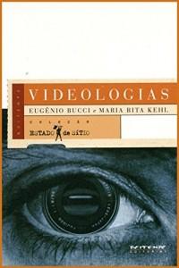 Baixar Videologias: Ensaios sobre televisão (Coleção Estado de Sítio) pdf, epub, eBook