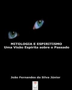 Baixar MITOLOGIA E ESPIRITISMO – Uma Visão Espírita sobre o Passado pdf, epub, eBook