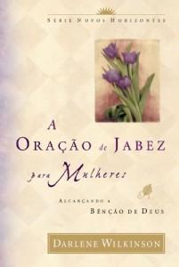 Baixar A oração de Jabez para mulheres – Alcançando a Bênção de Deus pdf, epub, eBook