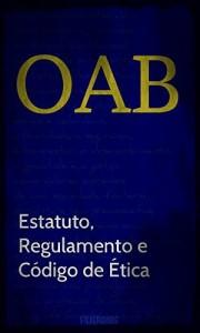 Baixar OAB: Estatuto, Regulamento e Código de Ética pdf, epub, eBook