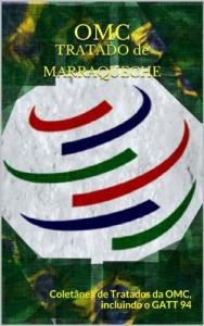 Baixar OMC  TRATADO de MARRAQUECHE: Coletânea de Tratados da OMC,  incluindo o GATT 94 (Direito Transparente Livro 18) pdf, epub, ebook