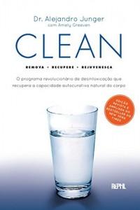 Baixar Clean: O programa revolucionário de desintoxicação que recupera a capacidade autocurativa natural do corpo pdf, epub, eBook