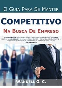 Baixar O GUIA PARA SE MANTER COMPETITIVO NA BUSCA DE EMPREGO pdf, epub, ebook