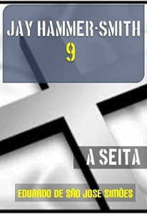 Baixar Jay Hammer-Smith 09 – A Seita pdf, epub, eBook