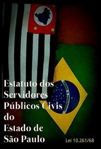 Baixar Estatuto dos Funcionários Públicos Civis do Estado de São Paulo: Lei Estadual 10.261/68 pdf, epub, ebook