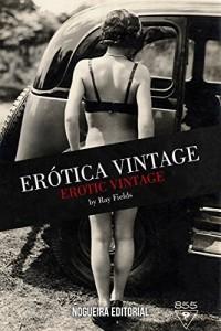 Baixar Erótica Vintage/ Erotic Vintage pdf, epub, eBook