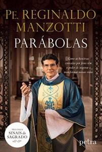 Baixar Parábolas: Como as histórias contadas por Jesus têm o poder de inspirar e transformar nossas vidas (Sinais do Sagrado) pdf, epub, ebook