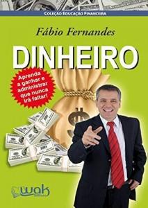 Baixar DINHEIRO! Aprenda a ganhar e administrar que nunca irá faltar! pdf, epub, ebook