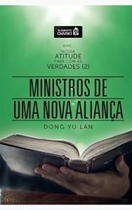 Baixar Alimento Diário – Ministros de Uma Nova Aliança (Nossa Atitude Para Com As Verdades – II Livro 3) pdf, epub, eBook