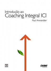 Baixar Introdução ao Coaching Integral ICI pdf, epub, eBook