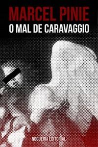 Baixar O mal de Caravaggio pdf, epub, eBook