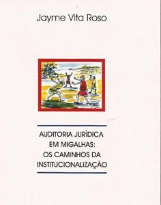 Baixar Auditoria jurídica em migalhas: os caminhos da institucionalização pdf, epub, eBook