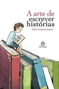 Baixar A Arte de Escrever Histórias pdf, epub, ebook