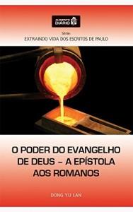 Baixar Alimento Diário – O Poder do Evangelho de Deus – A Epístola aos Romanos (Extraindo Vida dos Escritos de Paulo Livro 2) pdf, epub, eBook