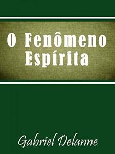 Baixar O Fenômeno Espírita pdf, epub, eBook