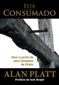 Baixar Está Consumado: Viver a partir da obra completa de Cristo pdf, epub, ebook