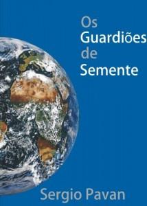 Baixar Os Guardiôes de Semente pdf, epub, ebook
