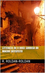 Baixar Litterata ou O Doce Sorriso do Macho Satisfeito pdf, epub, eBook
