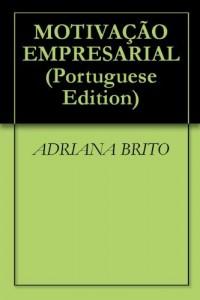 Baixar MOTIVAÇÃO EMPRESARIAL pdf, epub, eBook
