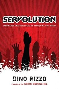 Baixar Servolution: Inspirando uma revolução de serviço na sua igreja pdf, epub, ebook
