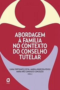 Baixar Abordagem à família no contexto do conselho tutelar pdf, epub, ebook