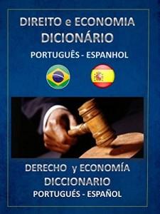Baixar DIREITO E ECONOMIA DICIONÁRIO PORTUGUÊS ESPANHOL pdf, epub, ebook