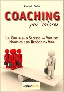 Baixar Coaching por valores:: Un Guia para o Sucesso na Vida dos Negócios e Negócio da Vida pdf, epub, eBook
