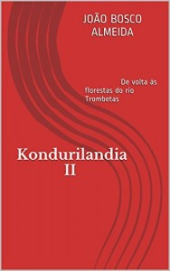 Baixar Kondurilandia II: De volta às florestas do rio Trombetas pdf, epub, eBook