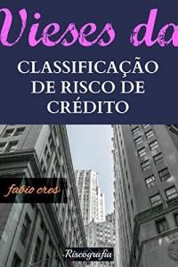 Baixar Vieses da Classificação de Risco de Crédito pdf, epub, ebook