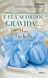 Baixar E Ela Acordou Grávida… Harlequin Rainhas do Romance Ed.101 pdf, epub, eBook