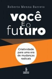 Baixar Você e o Futuro – Criatividade para uma Era de Mudanças Radicais pdf, epub, eBook
