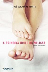 Baixar A Primeira Noite de Melissa: Contos de Tempos em Tempos pdf, epub, eBook