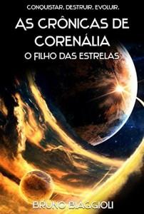 Baixar O Filho das Estrelas (As Crônicas de Corenália Livro 1) pdf, epub, eBook