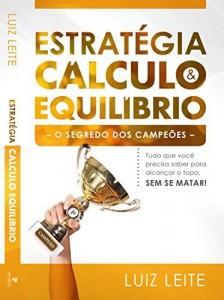 Baixar ESTRATÉGIA, CÁLCULO E EQUILÍBRIO: o segredo dos campeões pdf, epub, ebook