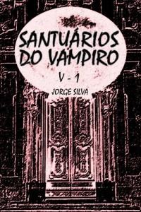 Baixar Santuários do Vampiro: (Volume 1 da série Santuários do Vampiro) (o renascimento) pdf, epub, eBook