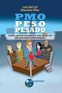 Baixar PMO Peso Pesado: Como vencer no ringue dos projetos em grandes corporações pdf, epub, eBook