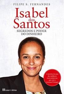 Baixar Isabel dos Santos – Segredos e Poder do Dinheiro pdf, epub, eBook